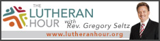 The Lutheran Hour with Rev. Gregory Seltz