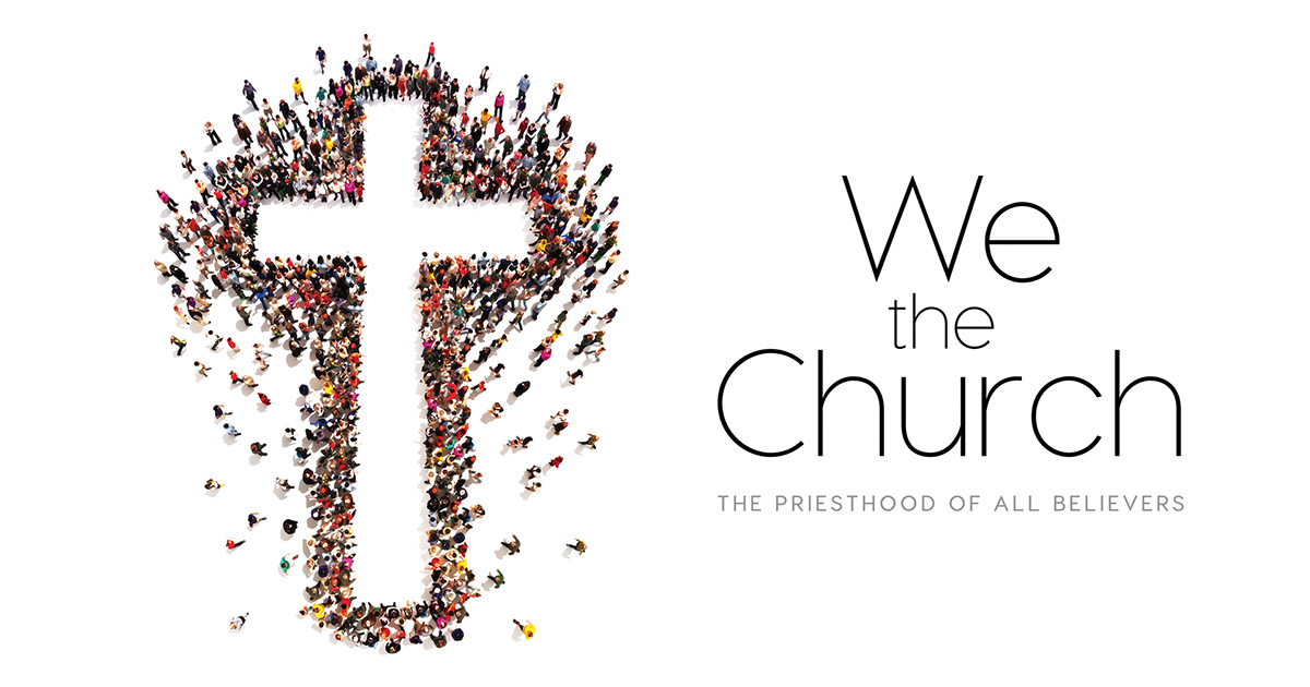 we the church the priesthood of all believers